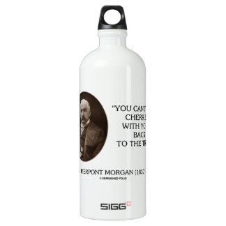 J.P. Morgan You Can't Pick Cherries Back To Tree SIGG Traveler 1.0L Water Bottle