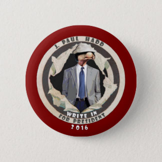 J. Paul Hadd for president 2016 Button
