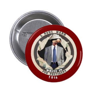 J. Paul Hadd for president 2016 Buttons