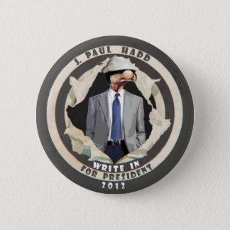 J. Paul Hadd Write-In for President 2012 Pinback Button