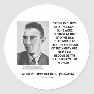 J Robert Oppenheimer Now I Am Become Death Quote Classic Round Sticker