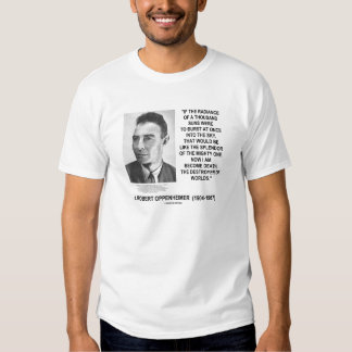 J Robert Oppenheimer Now I Am Become Death Quote Tee Shirts