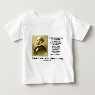 J.S. Mill Fatal Tendency Cause Half Their Errors Tee Shirt