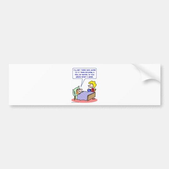 jack and jill pail of water bumper sticker