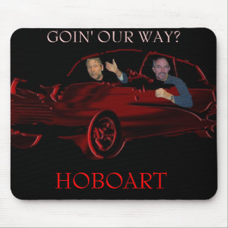 JACK DON, HOBOART, GOIN' OUR WAY? MOUSE PAD