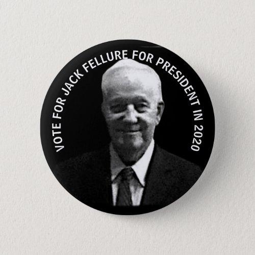 Jack Fellure for President 2020 Button