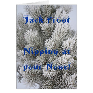 , Jack Frost  Nipping at your Nose! Card