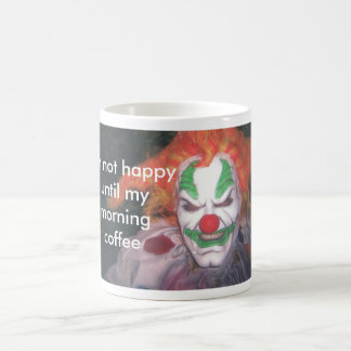 jack, I'm not happy until mymorning coffee Magic Mug
