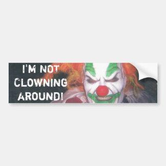 jack, I'm NOTClowningaround! Bumper Sticker