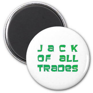 Jack OF all trade 2 Inch Round Magnet