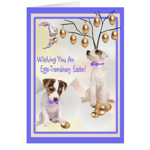 Jack Russell Eggs -Traordinary Easter Wishes Cards