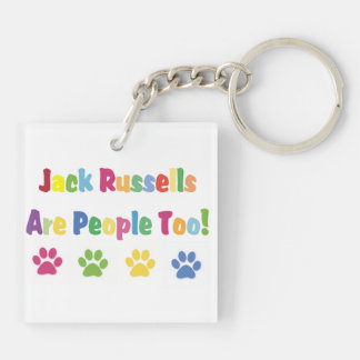 Jack Russells Are People Too Keychain