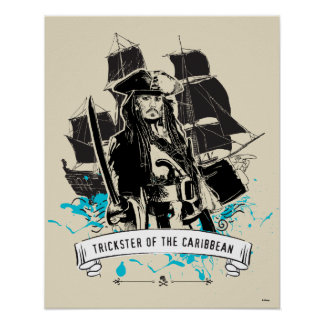 Jack Sparrow - Trickster of the Caribbean Poster