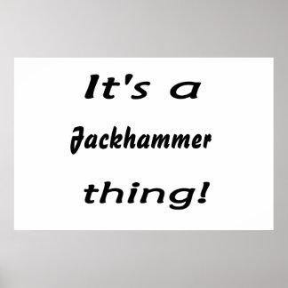Jackhammer thing! poster