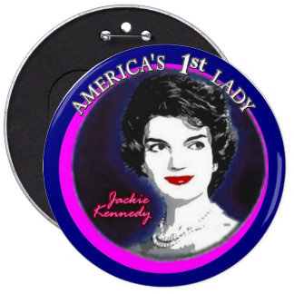 Jackie Kennedy: America's First Lady 6 Inch Round Button
