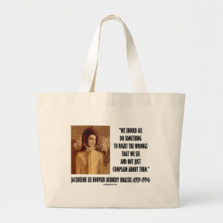 Jackie Kennedy Do Something Right The Wrongs Quote Large Tote Bag