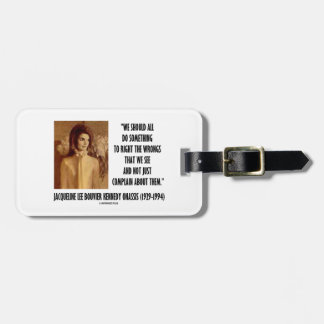 Jackie Kennedy Do Something Right The Wrongs Quote Luggage Tag