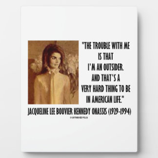 Jackie Kennedy Portrait Trouble With Me Outsider Plaque