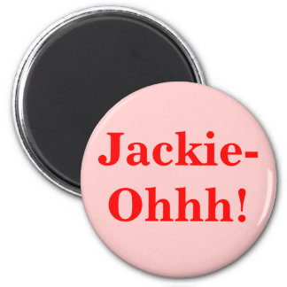 Jackie-Ohhh! 2 Inch Round Magnet