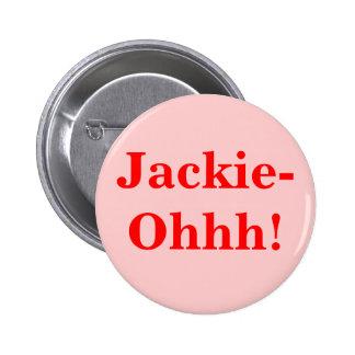 ¡Jackie-Ohhh! Pin Redondo 5 Cm