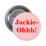 ¡Jackie-Ohhh! Pins