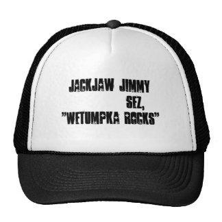 """JackJaw Jimmy           sez,""""Wetumpka Rocks"""" Trucker Hat"""