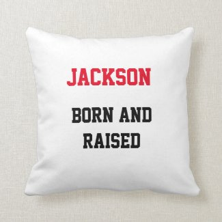 Jackson Born and Raised Throw Pillow