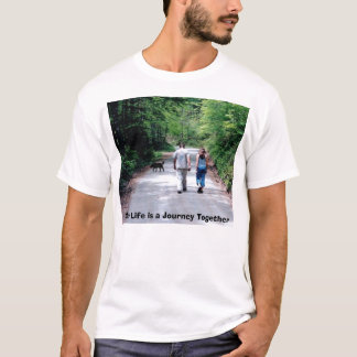 Jacob&Rachel_walking, Our Life is a Journey Tog... T-Shirt
