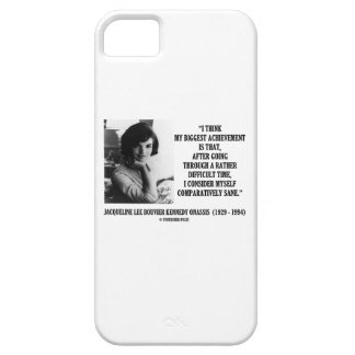 Jacqueline Kennedy Comparatively Sane Quote iPhone 5 Cover