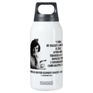 Jacqueline Kennedy Comparatively Sane Quote Insulated Water Bottle