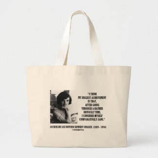 Jacqueline Kennedy Comparatively Sane Quote Jumbo Tote Bag