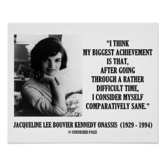 Jacqueline Kennedy Comparatively Sane Quote Print