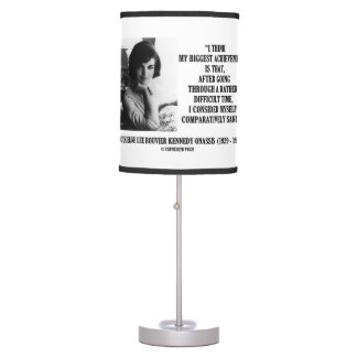 Jacqueline Kennedy Comparatively Sane Quote Table Lamp