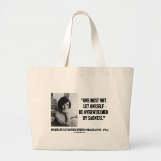 Jacqueline Kennedy Not Be Overwhelmed By Sadness Jumbo Tote Bag