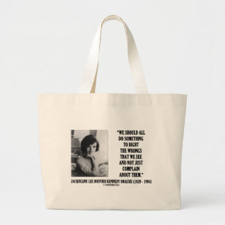 Jacqueline Kennedy Right The Wrongs Complain Quote Jumbo Tote Bag