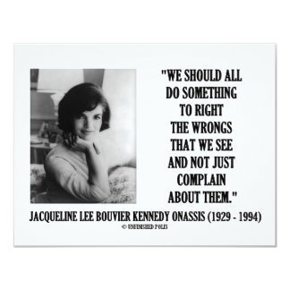 Jacqueline Kennedy Right The Wrongs Complain Quote Card