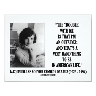 Jacqueline Kennedy Trouble With Me Outsider Quote Card