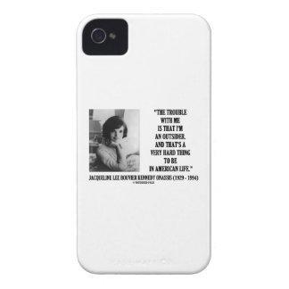Jacqueline Kennedy Trouble With Me Outsider Quote iPhone 4 Case-Mate Case