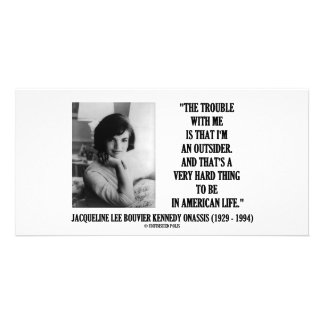 Jacqueline Kennedy Trouble With Me Outsider Quote Photo Card