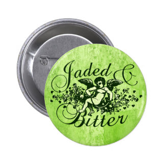 Jaded and Bitter Pins