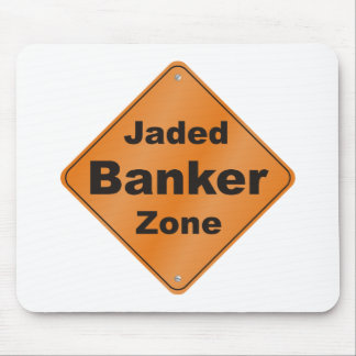 Jaded Banker Mouse Pad
