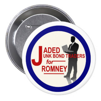 Jaded Junk Bond Traders for Romney Button