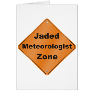 Jaded Meteorologist Card