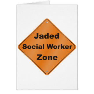 Jaded Social Worker Card