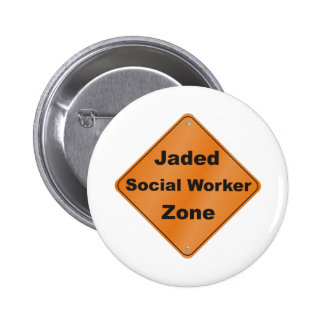 Jaded Social Worker Pinback Button