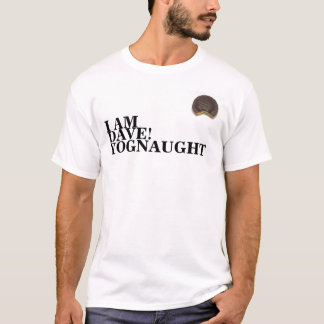 jaffa cake, I AM, DAVE!, YOGNAUGHT T-Shirt
