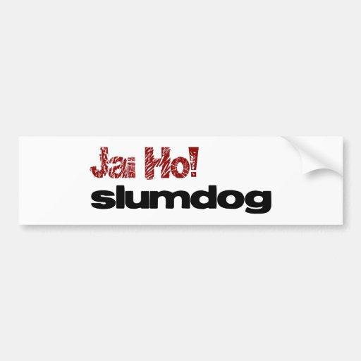 Jai Ho! Slumdog Bumper Sticker Car Bumper Sticker