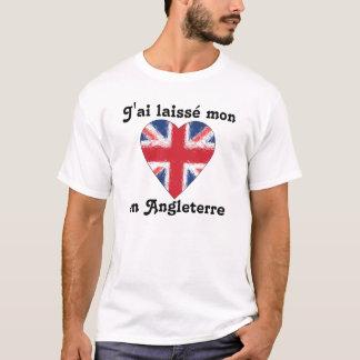 J'ai laissé mon coeur en Angleterre T-Shirt