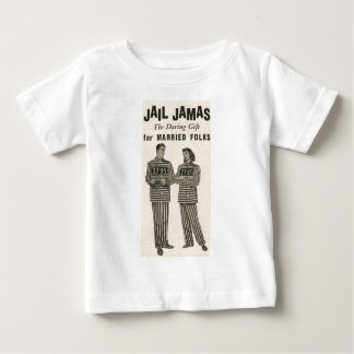 Jail Jamas - the daring gift for married folks! Baby T-Shirt