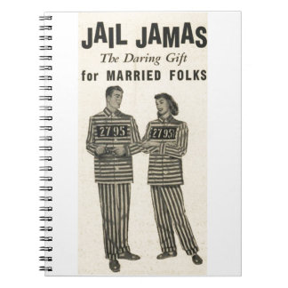 Jail Jamas - the daring gift for married folks! Spiral Notebook